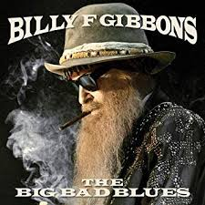 Billy Gibbons Big Bad Blues